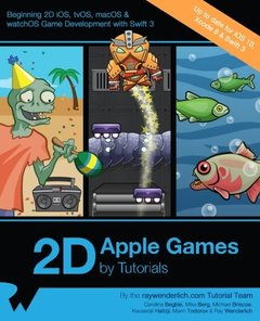 2D Apple Games by Tutorials: Beginning 2D iOS, tvOS, macOS & watchOS Game Development with Swift 3-cover