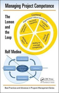 Managing Project Competence: The Lemon and the Loop (Best Practices and Advances in Program Management)-cover