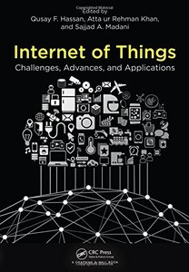 Internet of Things: Challenges, Advances, and Applications (Chapman & Hall/CRC Computer and Information Science Series)-cover