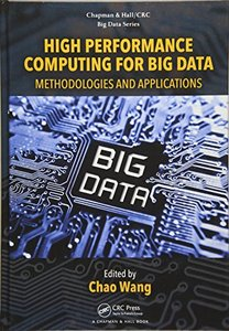 High Performance Computing for Big Data: Methodologies and Applications (Chapman & Hall/CRC Big Data Series)-cover