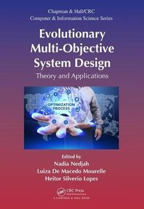 Evolutionary Multi-Objective System Design: Theory and Applications (Chapman & Hall/CRC Computer and Information Science Series)-cover