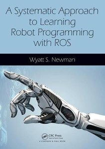 A Systematic Approach to Learning Robot Programming with ROS-cover
