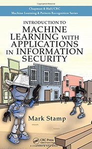 Introduction to Machine Learning with Applications in Information Security (Chapman & Hall/Crc Machine Learning & Pattern Recognition)-cover