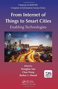 From Internet of Things to Smart Cities: Enabling Technologies (Chapman & Hall/CRC Computer and Information Science Series)-cover