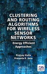 Clustering and Routing Algorithms for Wireless Sensor Networks: Energy Efficiency Approaches-cover
