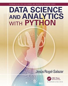 Data Science and Analytics with Python (Chapman & Hall/CRC Data Mining and Knowledge Discovery Series)-cover