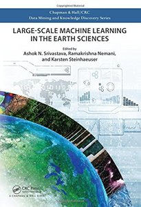 Large-Scale Machine Learning in the Earth Sciences (Chapman & Hall/CRC Data Mining and Knowledge Discovery Series)-cover