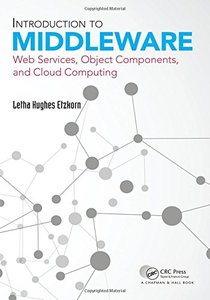 Introduction to Middleware: Web Services, Object Components, and Cloud Computing-cover