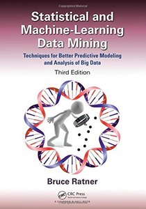 Statistical and Machine-Learning Data Mining, Third Edition: Techniques for Better Predictive Modeling and Analysis of Big Data, Third Edition-cover