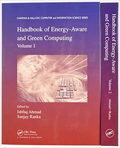 Handbook of Energy-Aware and Green Computing - Two Volume Set (Chapman & Hall/CRC Computer and Information Science Series)