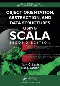 Object-Orientation, Abstraction, and Data Structures Using Scala, Second Edition (Chapman & Hall/CRC Textbooks in Computing)-cover