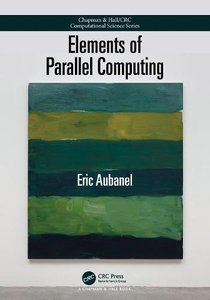 Elements of Parallel Computing (Chapman & Hall/CRC Computational Science)-cover
