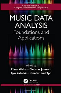 Music Data Analysis: Foundations and Applications (Chapman & Hall/CRC Computer Science & Data Analysis)-cover