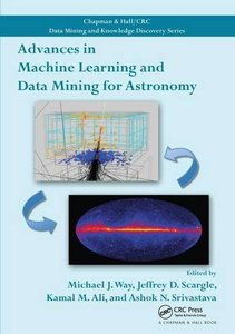 Advances in Machine Learning and Data Mining for Astronomy (Chapman & Hall/CRC Data Mining and Knowledge Discovery Series)-cover