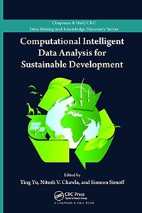 Computational Intelligent Data Analysis for Sustainable Development (Chapman & Hall/CRC Data Mining and Knowledge Discovery Series)