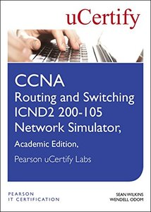 CCNA Routing and Switching ICND2 200-105 Network Simulator, Pearson uCertify Academic Edition Student Access Card-cover