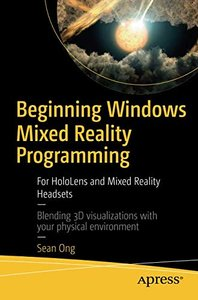 Beginning Windows Mixed Reality Programming: For HoloLens and Mixed Reality Headsets-cover