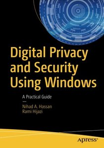 Digital Privacy and Security Using Windows: A Practical Guide-cover