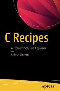 C Recipes: A Problem-Solution Approach