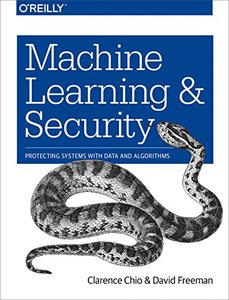 Machine Learning and Security: Protecting Systems with Data and Algorithms-cover