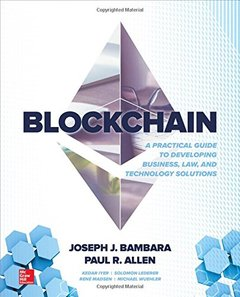 Blockchain: A Practical Guide to Developing Business, Law, and Technology Solutions-cover