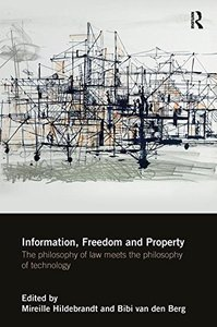 Information, Freedom and Property: The Philosophy of Law Meets the Philosophy of Technology