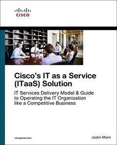The IT as a Service (ITaaS) Framework: Transform to an End-to-End Services Organization and Operate IT like a Competitive Business (Networking Technology)-cover