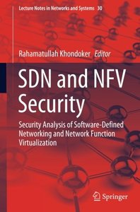 SDN and NFV Security: Security Analysis of Software-Defined Networking and Network Function Virtualization (Lecture Notes in Networks and Systems)-cover