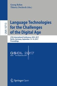 Language Technologies for the Challenges of the Digital Age: 27th International Conference, GSCL 2017, Berlin, Germany, September 13-14, 2017, Proceedings (Lecture Notes in Computer Science)-cover