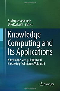 Knowledge Computing and Its Applications: Knowledge Manipulation and Processing Techniques: Volume 1