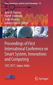 Proceedings of First International Conference on Smart System, Innovations and Computing: SSIC 2017, Jaipur, India (Smart Innovation, Systems and Technologies)