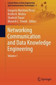 Networking Communication and Data Knowledge Engineering: Volume 1 (Lecture Notes on Data Engineering and Communications Technologies)-cover