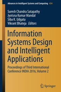 Information Systems Design and Intelligent Applications: Proceedings of Third International Conference INDIA 2016, Volume 2 (Advances in Intelligent Systems and Computing)-cover