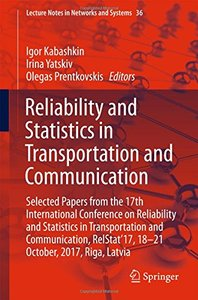 Reliability and Statistics in Transportation and Communication: Selected Papers from the 17th International Conference on Reliability and Statistics ... (Lecture Notes in Networks and Systems)-cover