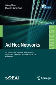 Ad Hoc Networks: 9th International Conference, AdHocNets 2017, Niagara Falls, ON, Canada, September 28–29, 2017, Proceedings (Lecture Notes of the ... and Telecommunications Engineering)-cover
