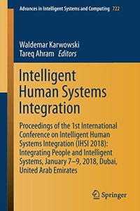 Intelligent Human Systems Integration: Proceedings of the 1st International Conference on Intelligent Human Systems Integration (IHSI 2018): ... in Intelligent Systems and Computing)