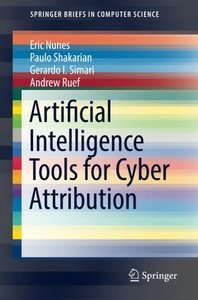 Artificial Intelligence Tools for Cyber Attribution (SpringerBriefs in Computer Science)-cover