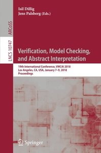 Verification, Model Checking, and Abstract Interpretation: 19th International Conference, VMCAI 2018, Los Angeles, CA, USA, January 7-9, 2018, Proceedings (Lecture Notes in Computer Science)-cover