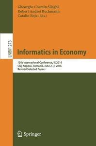 Informatics in Economy: 15th International Conference, IE 2016, Cluj-Napoca, Romania, June 2-3, 2016, Revised Selected Papers (Lecture Notes in Business Information Processing)-cover