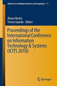Proceedings of the International Conference on Information Technology & Systems (ICITS 2018) (Advances in Intelligent Systems and Computing)-cover