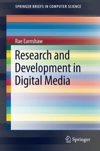 Research and Development in Digital Media (SpringerBriefs in Computer Science)-cover