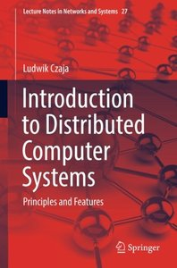 Introduction to Distributed Computer Systems: Principles and Features (Lecture Notes in Networks and Systems)