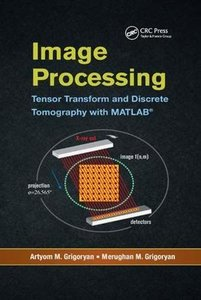 Image Processing: Tensor Transform and Discrete Tomography with MATLAB ®-cover