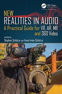 New Realities in Audio: A Practical Guide for VR, AR, MR and 360 Video.-cover