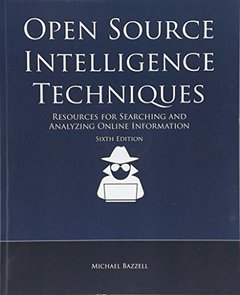 Open Source Intelligence Techniques: Resources for Searching and Analyzing Online Information, 6/e (Paperback)-cover