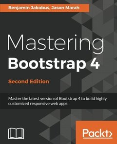 Mastering BootStrap 4 - Second Edition: Develop highly customized responsive web interfaces with Bootstrap 4-cover