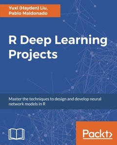 R Deep Learning Projects: Master the techniques to train and deploy neural networks in R-cover