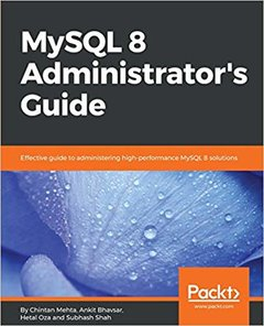 MySQL 8 Administrator's Guide: Effective guide to administering high-performance MySQL 8 solutions-cover