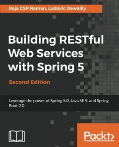 Building RESTful Web Services with Spring 5 - Second Edition: Leverage the power of Spring 5.0, JavaSE 9 and Spring Boot 2.0-cover