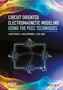 Circuit Oriented Electromagnetic Modeling Using the PEEC Techniques (Wiley - IEEE)